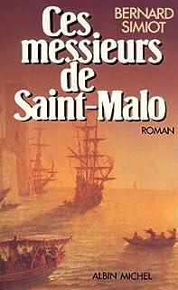 Ces messieurs de Saint-Malo [01] : Ces messieurs de Saint-Malo, Simiot, Bernard