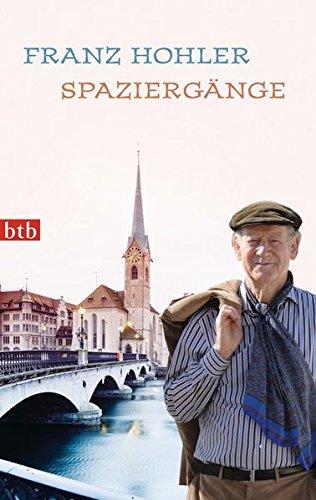 Spaziergänge Taschenbuch – 9. Dezember 2013 Franz Hohler Spaziergänge btb Verlag 3442746825