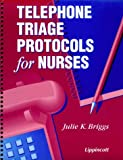 Telephone Triage Protocols for Nurses, Briggs, Julie, 0397554109