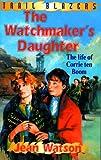 Corrie Ten Boom: The Watchmaker's Daughter: Life of Corrie Ten Boom (Trailblazers)