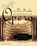 The La Scala Encyclopedia of the Opera, Giorgio Bagnoli, 0671870424