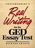 Contemporary's Real Writing for the GED Essay Test, Swartz, Richard, 0809246821