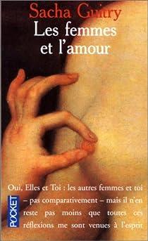 Les Femmes et l'amour par Guitry