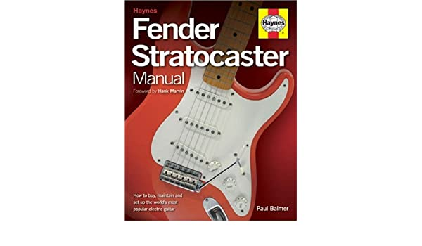Fender Stratocaster Manual: How to Buy, Maintain and Set Up the Worlds Most Popular Electric Guitar: Amazon.es: Paul Balmer: Libros en idiomas extranjeros