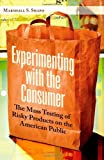 Experimenting with the Consumer, Marshall S. Shapo, 0313365288