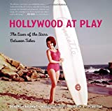 img - for Hollywood at Play: The Lives of the Stars Between Takes book / textbook / text book