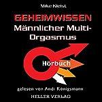 Geheimwissen männlicher Multi-Orgasmus | Mike Kleist