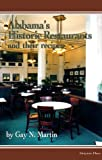 Alabama's Historic Restaurants and Their Recipes, Gay N. Martin, 089587220X
