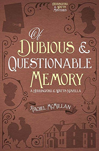 Of Dubious and Questionable Memory (Herringford and Watts Mysteries) by [McMillan, Rachel]