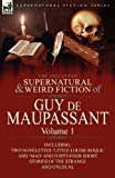 The Collected Supernatural and Weird Fiction of Guy de Maupassant, Guy de Maupassant, 085706438X
