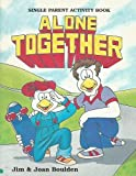 Single Parent Activity Book: Alone Together