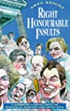 Right Honourable Insults, Greg Knight, 1861052111
