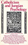 Catholicism and Jungian Psychology, J. Marvin Spiegelman, 094140482X