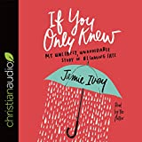 #4: If You Only Knew: My Unlikely, Unavoidable Story of Becoming Free