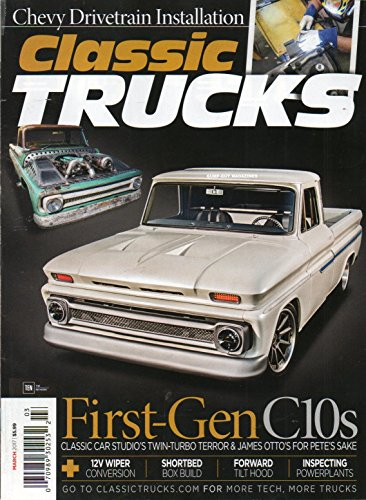 Classic Trucks 2017 Magazine FIRST-GENERATION C10's: CLASSIC CAR STUDIO'S TWIN-TURBO TERROR & JAMES OTTO'S FOR PETE'S SAKE 12 V Wiper Conversion SHORTBED BOX BUILD