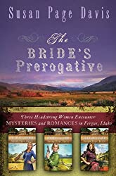 The Bride's Prerogative: Fergus, Idaho, Becomes Home to Three Mysteries Ending in Romances (Ladies' Shooting Club)
