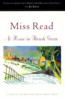 At Home in Thrush Green (Thrush Green series Book 8) by [Read, Miss]