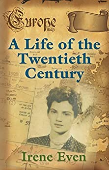 A Life of the Twentieth Century by [Even, Irene]