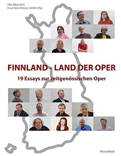 Finnland - Land der Oper: 19 Essays zur zeitgenössischen Oper