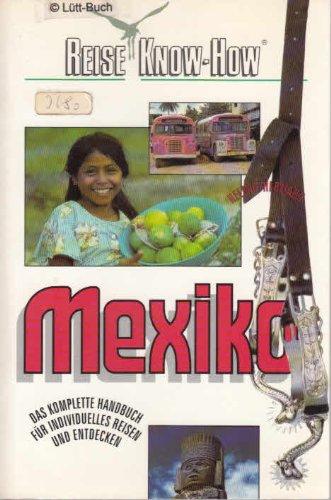 Mexiko. Reise Know- How. Das komplette Handbuch für individuelles Reisen und Entdecken