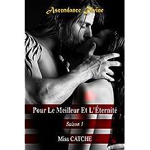 Pour Le Meilleur Et L'Eternité (Ascendance Divine t. 1) (French Edition)