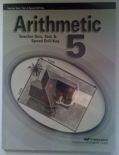 Arithmetic 5 Teacher Quiz, Test, & Speed Drill Key (13514302) PDF
