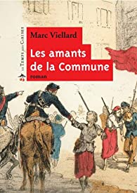 Les Amants de la Commune par Marc Viellard