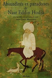 Absurdités et paradoxes de Nasr Eddin Hodja par Maunoury