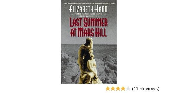 Last Summer At Mars Hill Elizabeth Hand 9780061053481 Amazon