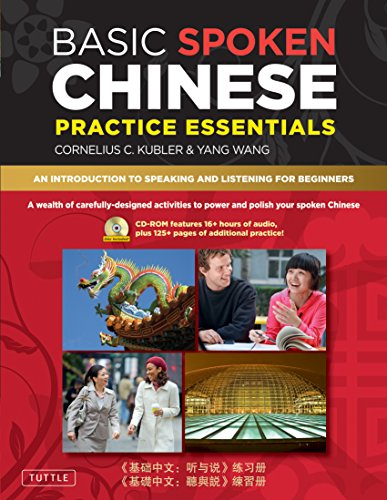 Basic Spoken Chinese Practice Essentials: An Introduction to Speaking and Listening for Beginners (CD-Rom with Audio Files and Printable Pages Included) (Basic Chinese) by Tuttle Publishing