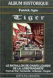 Tiger : Le bataillon de chars lourds de la Leibstandarte, front de l'Est, Normandie, Ardennes, Hongrie