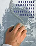 Managing Computers in the Hospitality Industry, Kasavana, Michael L. and Cahill, John J., 0866121471