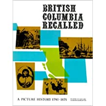 British Columbia recalled: A picture history, 1741-1871