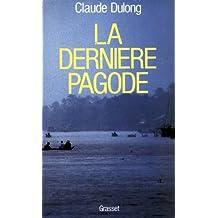 DERNIÈRE PAGODE (LA)