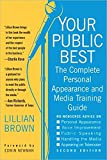 img - for Your Public Best, Second Edition: The Complete Guide to Making Successful Public Appearances in the Meeting Room, on the Platform, and on TV book / textbook / text book