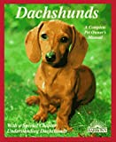 Dachshunds: How to Understand and Take Care of Them (Barron's Pet Owner's Manual)