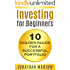 Investing for Beginners: 10 Golden Rules for a Successful Portfolio