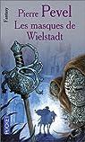 La Trilogie de Wielstadt, tome 2 : Les Masques de Wielstadt par Pevel