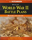 Atlas of World War II Battle Plans: Before and After