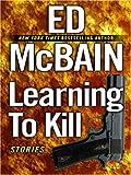 Learning to Kill, Ed McBain, 0786289724