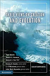 Three Views on Creation and Evolution (Counterpoints: Exploring Theology) (Counterpoints: Bible and Theology)