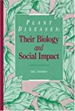 Plant Diseases : Their Biology and Social Impact, Schumann, Gail L., 0890541167