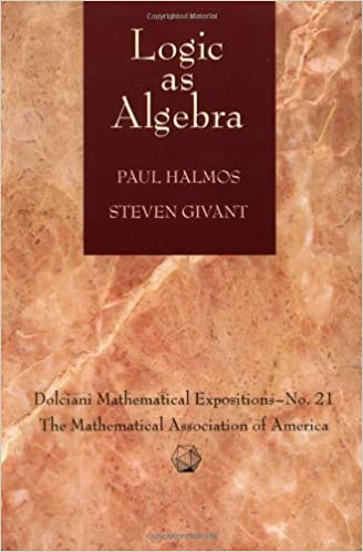 Logic as Algebra (Dolciani Mathematical Expositions)