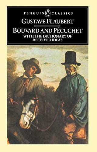 Bouvard And Pecuchet With The Dictionary Of Received Ideas (Penguin Classics)