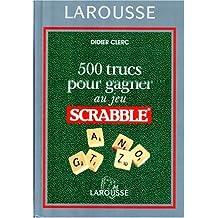 500 Trucs Gagner Scrabble-Rel.