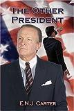 The Other President, E. N. J. Carter, 1413719589