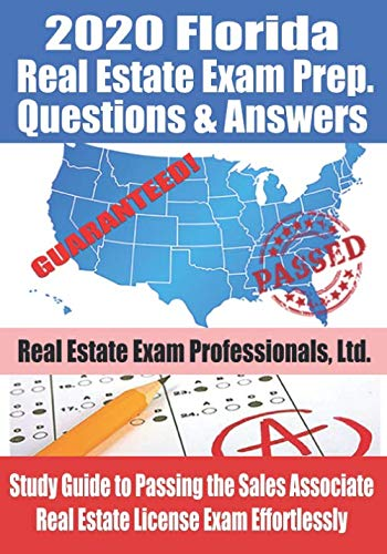 2020 Florida Real Estate Exam Prep Questions & Answers: Study Guide to Passing the Sales Associate Real Estate License Exam Effortlessly