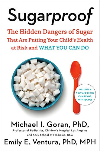Book Cover: Sugarproof: The Hidden Dangers of Sugar that are Putting Your Child's Health at Risk and What You Can Do