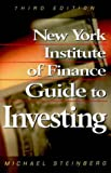 New York Institute of Finance Guide to Investing, Michael Steinberg, 073520117X