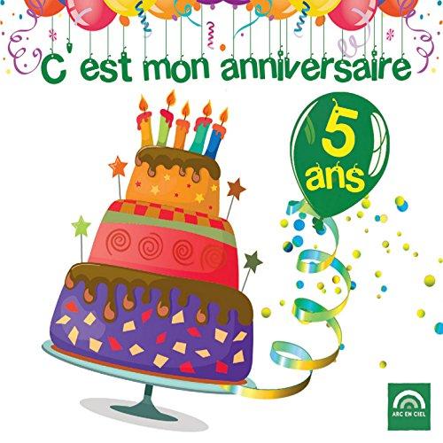 Cest mon anniversaire: 5 ans